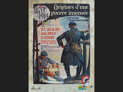 SPECTACLE DE  2014 «1870-1914, ORIGINES D'UNE GUERRE INSENSÉE»